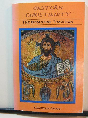 9781892278074: Eastern Christianity: The Byzantine tradition