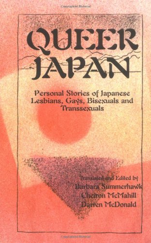 9781892281005: Queer Japan: Personal Stories of Japanese Lesbians, Gays, Transsexuals and Bisexuals
