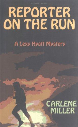 9781892281142: Reporter on the Run: The Third Lexy Hyatt Mystery