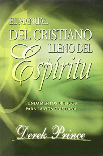 Manual del Cristiano Lleno del Espiritu Santo: Prince, Derek