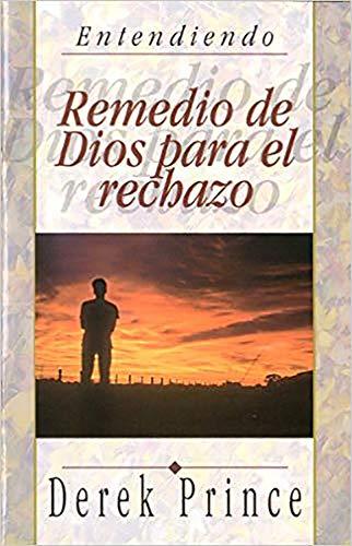 9781892283184: Remedio de Dios Para el Rechazo (Entendiendo) (Spanish Edition)