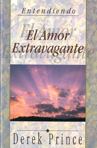 9781892283238: Amor Extravagante: Extravagant Love (Spanish Edition) (Entendiendo)
