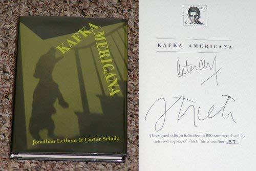 Kafka Americana: Lethem, Jonathan;Scholz, Carter