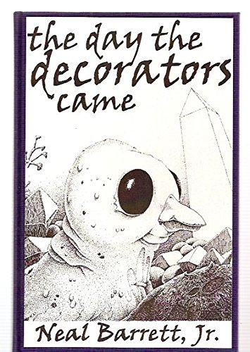 The Day the Decorators Came --Signed--: BARRETT, NEAL JR
