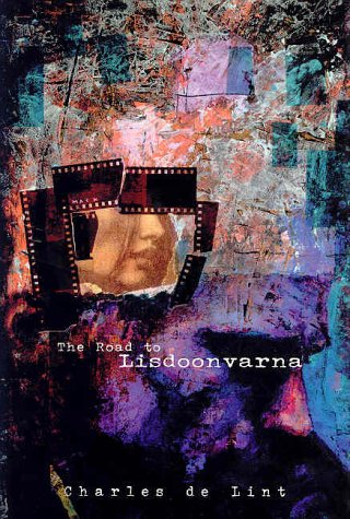 THE ROAD TO LISDOONVARNA: De Lint, Charles.
