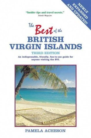 9781892285041: The Best of the British Virgin Islands: An Indispensable Guide for Anyone Visiting Tortola, Virgin Gorda, Jost Van Dyke, Anegada, Cooper, Guana, and All Other BVI Destinations