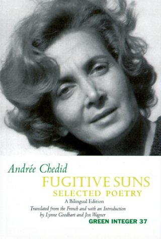 Fugitive Suns: Selected Poetry.: Andr�e Chedid