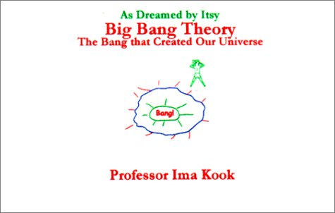 9781892298065: Big Bang Theory : The Bang That Created Our Universe (As Dreamed by Itsy, No 3)