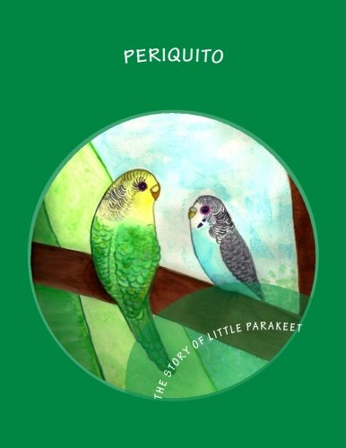 9781892306319: Periquito: The story of Little Parakeet (Spanish Edition)