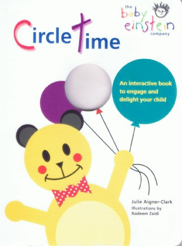 Circle Time: An Interactive Book to Engage and Delight Your Child (Baby Einstein) (189230922X) by Julie Aigner-Clark