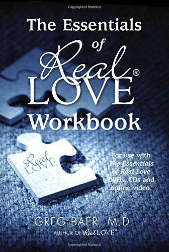 The Essentials of Real Love Workbook: Greg Baer
