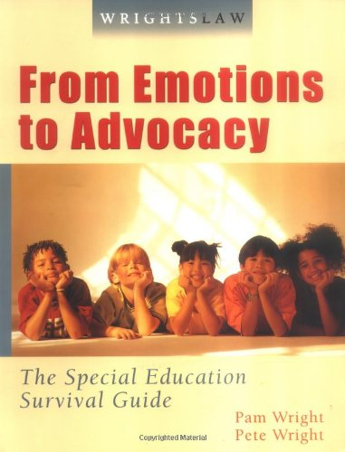 9781892320087: Wrightslaw: From Emotions to Advocacy - The Special Education Survival Guide