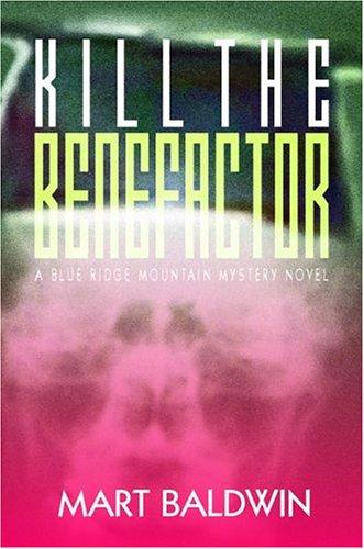 9781892323132: Kill The Benefactor