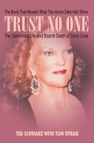 9781892323170: Trust No One: The Glamorous Life and Bizarre Death of Doris Duke
