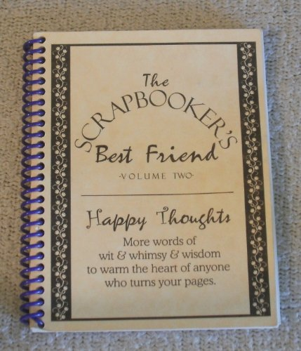The Scrapbooker's Best Friend, Vol. 2: More Words of Wit, Wimsey, and Wisdom (1892326027) by Ross, Melody