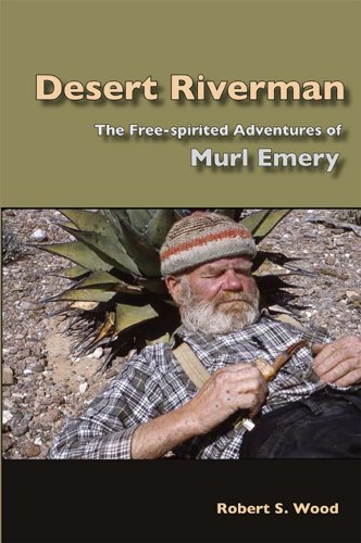 9781892327086: Desert Riverman: The Free-spirited Adventures of Murl Emery