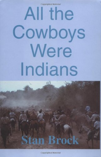 All the Cowboys Were Indians: Brock, Stan