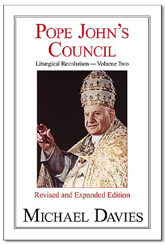 Pope John's Council: Michael Davies
