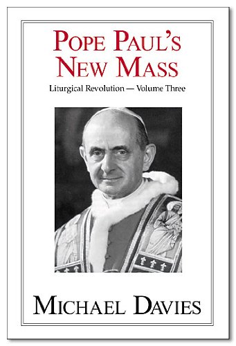 Pope Paul's New Mass - Part Three of Liturgical Revolution