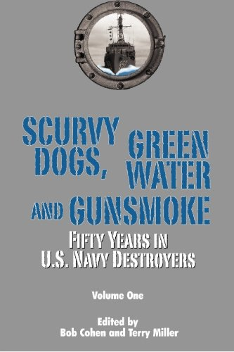 9781892343062: Scurvy Dogs, Green Water and Gunsmoke:Fifty Years in US Navy Destroyers, Vol 1