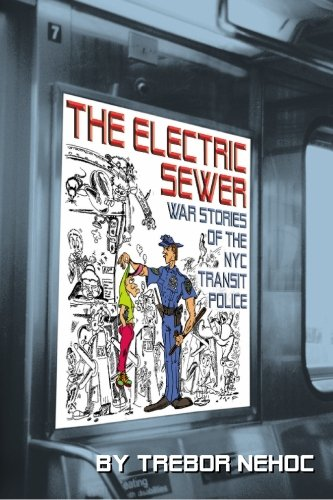 The Electric Sewer: War Stories of the: Trebor Nehoc