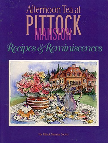 9781892347022: AFTERNOON TEA AT PITTOCK MANSION - RECIPES AND REMINISCENCES