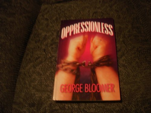 Oppressionless: Bloomer, George