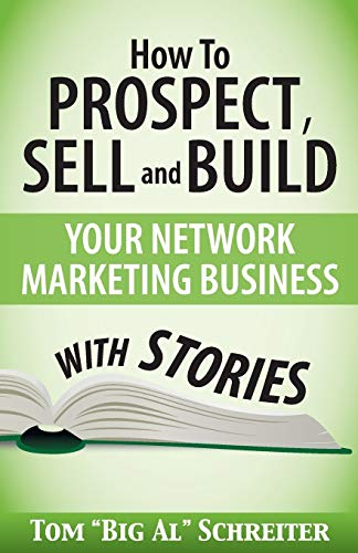 9781892366184: How To Prospect, Sell and Build Your Network Marketing Business With Stories