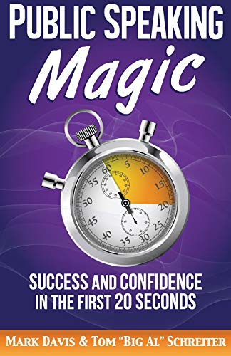 9781892366474: Public Speaking Magic: Success and Confidence in the First 20 Seconds