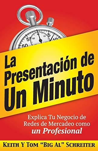 9781892366979: La Presentación de Un Minuto: Explica Tu Negocio de Redes de Mercadeo Como un Profesional