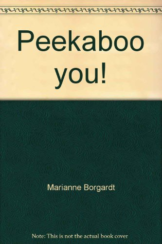 Peekaboo you! (9781892374158) by Marianne Borgardt