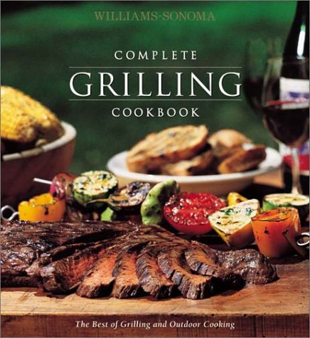 9781892374424: Williams-Sonoma Complete Grilling Cookbook (The Best Of Grilling And Outdoor Cooking)