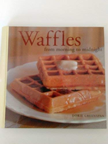 Waffles from Morning to Midnight (1892374625) by Dorie Greenspan