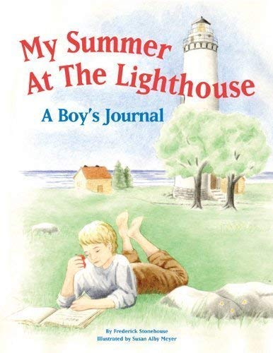 My Summer at the Lighthouse, A boy's Journal: Fredrick Stonehouse