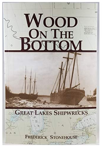 9781892384508: Wood on the Bottom: Great Lakes Shipwrecks