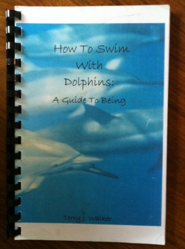 9781892386007: How to swim with dolphins: A guide to being