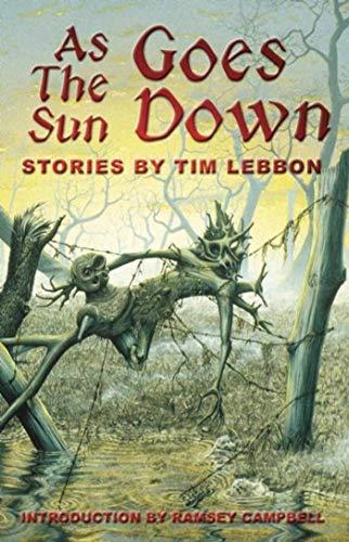 AS THE SUN GOES DOWN: Lebbon, Tim.