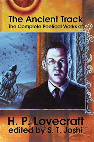 9781892389152: The Ancient Track: The Complete Poetical Works of H.P. Lovecraft