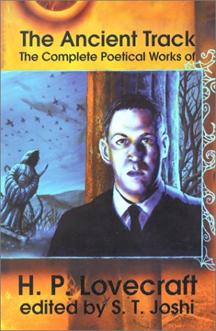 9781892389169: The Ancient Track: The Complete Poetical Works of H. P. Lovecraft