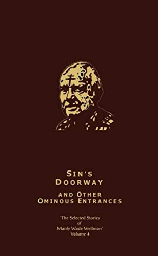 Sin's Doorway & Other Ominous Entrances (Hardcover): Manly Wade Wellman