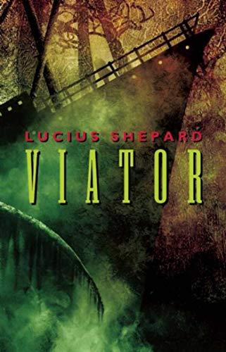 VIATOR: Shepard, Lucius.
