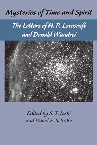 Mysteries of Time and Spirit: The Letters of H. P. Lovecraft and Donald Wandrei: Lovecraft, H. P.;...