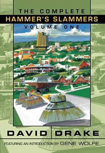 THE COMPLETE HAMMER'S SLAMMERS, VOLUME 1: Drake, David.