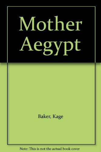 MOTHER AEGYPT : and Other Stories: Baker, Kage