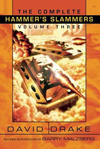 THE COMPLETE HAMMER'S SLAMMERS, VOLUME 3: Drake, David.