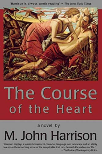 THE COURSE OF THE HEART: Harrison, M. John