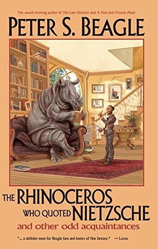 9781892391094: The Rhinoceros Who Quoted Nietzsche and Other Odd Acquaintances