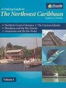9781892399243: A Cruising Guide to the Northwest Caribbean: The Northern Coast of Jamaica, the Cayman Islands, the Bay Islands and Mainland Honduras, Guatemala and the Rio Dulce
