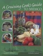 9781892399250: A Cruising Cook's Guide to Mexico