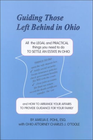 9781892407191: Guiding Those Left Behind in Ohio : All the Legal & Practical Things You Need to Do
